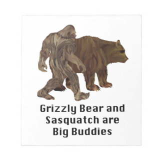 Grizzly Bear and Sasquatch are Big Buddies Gifts Notepad