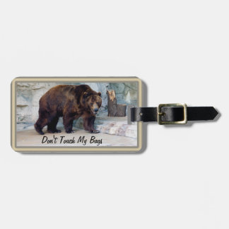 Grizzly Bear Don't Touch My Bags Photo Luggage Tag