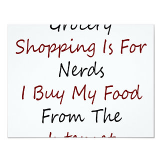 Grocery Shopping Is For Nerds I Buy My Food From T 4.25x5.5 Paper Invitation Card
