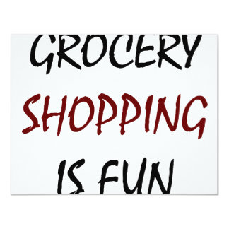Grocery Shopping Is Fun 4.25x5.5 Paper Invitation Card