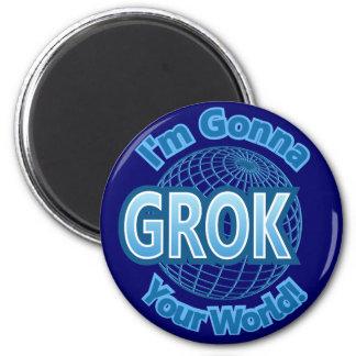 Grok Your World Design Magnet