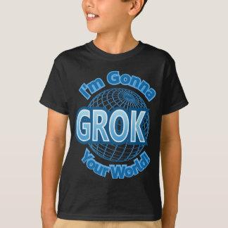 Grok Your World Design T-Shirt