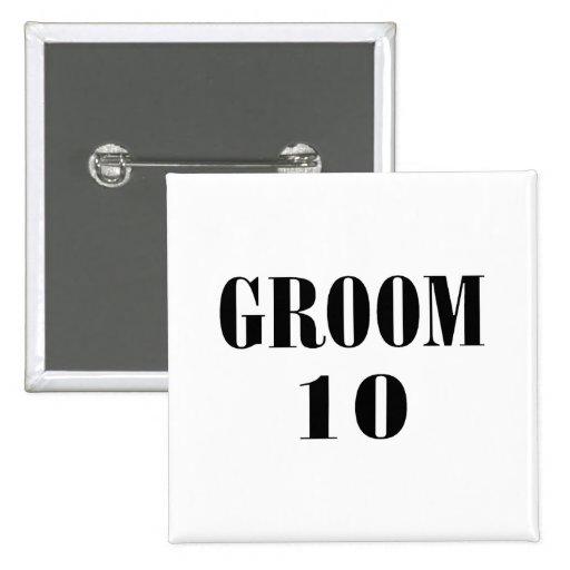 Groom 10 Black Pinback Button