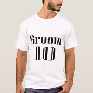 Groom 10 T-Shirt
