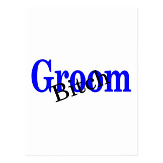 Groom Bitch Postcard