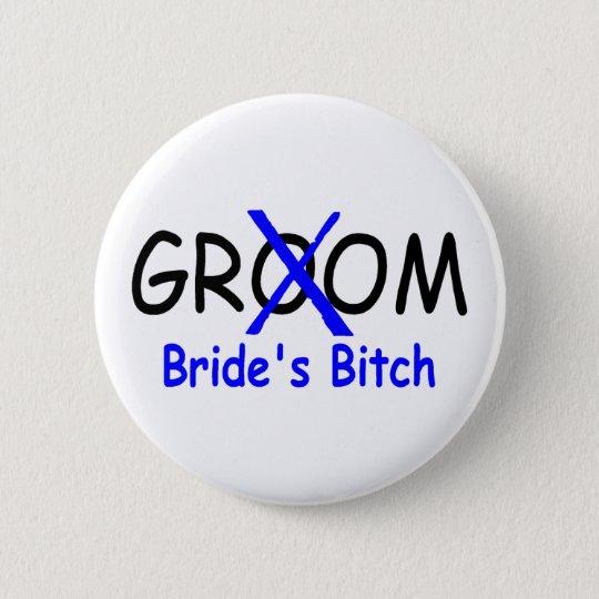 Groom (Brides Bitch Blue) Pinback Button