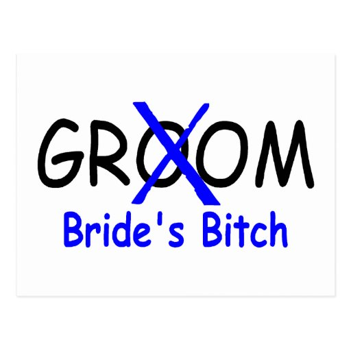 Groom (Brides Bitch) Post Card