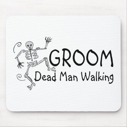 Groom Dead Man Walking Mouse Pad