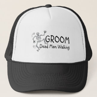 Groom Dead Man Walking Trucker Hat
