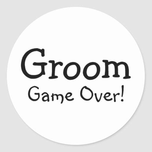 Groom Game Over Classic Round Sticker