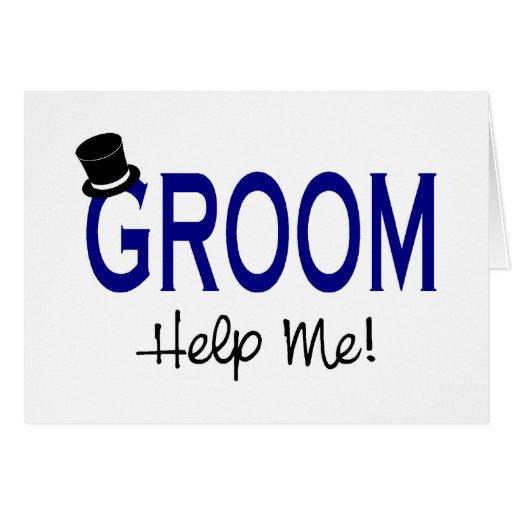 Groom Help Me Blue Greeting Cards