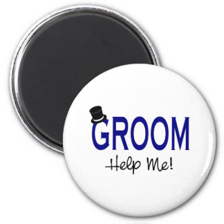 Groom Help Me Blue Magnet