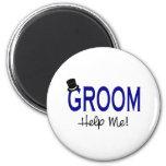 Groom Help Me Blue Magnets