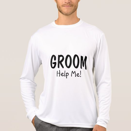 Groom Help Me T-Shirt