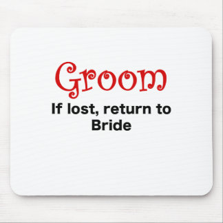Groom If Lost Return to Bride Mouse Pad