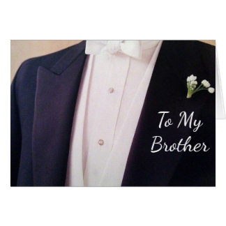 GROOM IN HIS TUX-***BROTHER*** ON YOUR WEDDING DAY CARD
