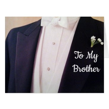 Wedding Themed GROOM IN HIS TUX-BROTHER ON YOUR WEDDING DAY CARD