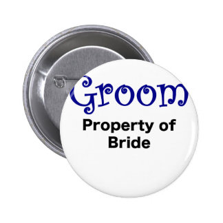 Groom Property of Bride 2 Inch Round Button
