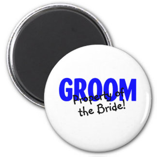 Groom Property Of The Bride 2 Inch Round Magnet