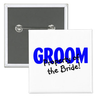 Groom Property Of The Bride Pinback Buttons
