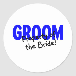 Groom Property Of The Bride Classic Round Sticker