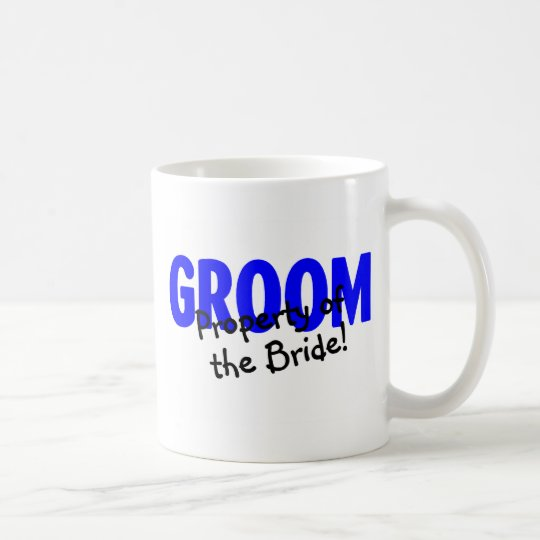 Groom Property Of The Bride Coffee Mug
