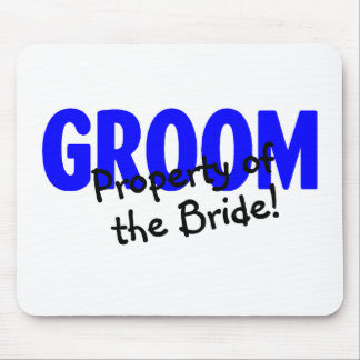 Groom Property Of The Bride Mouse Pad