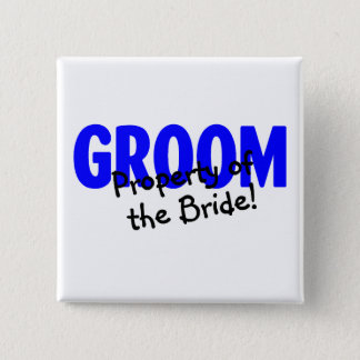 Groom Property Of The Bride Pinback Button