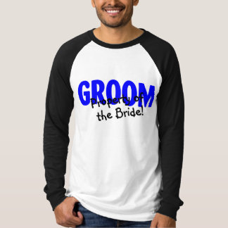 Groom Property Of The Bride T Shirt