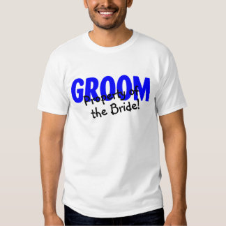Groom Property Of The Bride T Shirts
