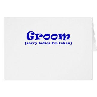 Groom Sorry Ladies Im Taken Card