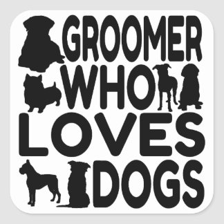 Groomer Who Loves Dogs Square Sticker