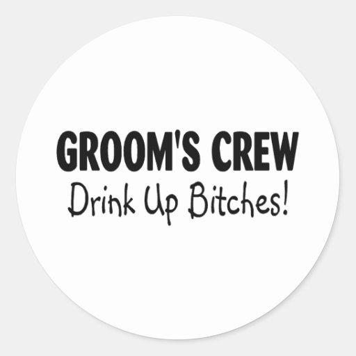 Grooms Crew Drink Up Bitches Black Classic Round Sticker
