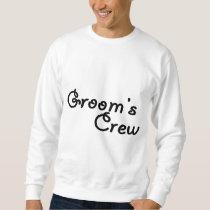 Grooms Crew Sweatshirt