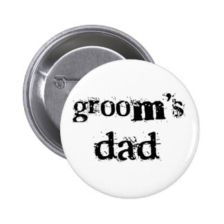 Groom's Dad Black Text Pinback Button
