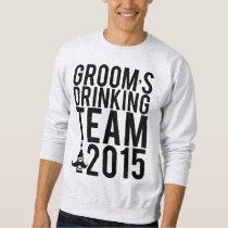 Groom's drinking team 2015 sweatshirt