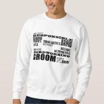 Grooms Weddings & Wedding Parties : Qualities Sweatshirt
