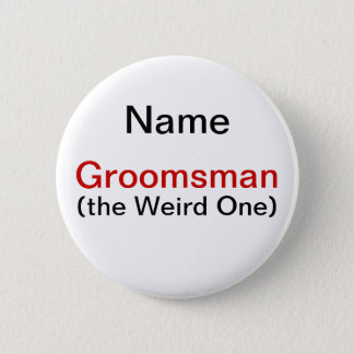 Groomsman Bachelor Party Button