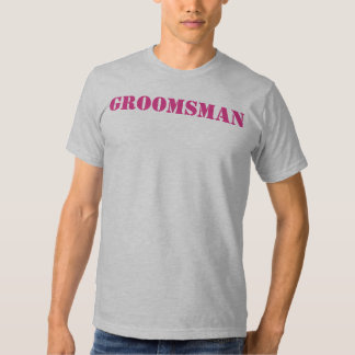 Groomsman CHOOSE YOUR COLOR! T-Shirt