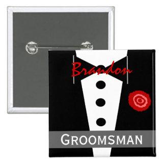 Groomsman -  Custom Name Tux Wedding Button