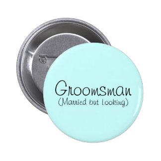 Groomsman (Married but Looking) Pin