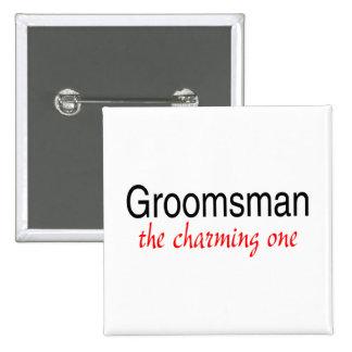 Groomsman (The Charming One) Pin
