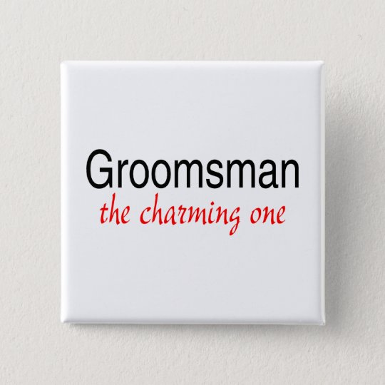 Groomsman (The Charming One) Pinback Button