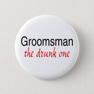 Groomsman (The Drunk One) Pinback Button