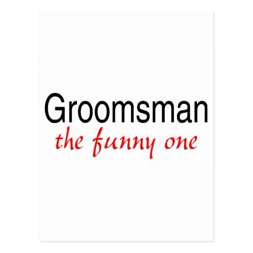 Groomsman The Funny One Postcard