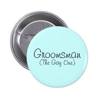 Groomsman (The Gay One) Pin