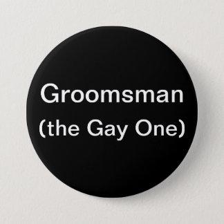 Groomsman The Gay One Pinback Button
