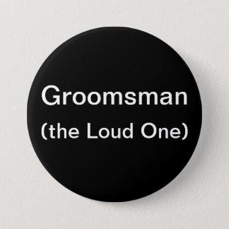 Groomsman The Loud One Button