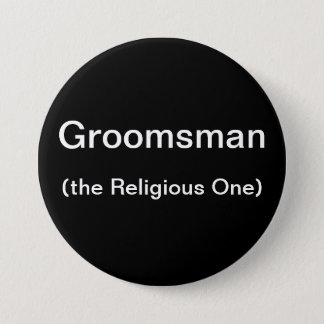 Groomsman The Religious One Button