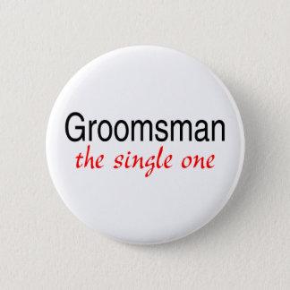 Groomsman (The Single One) Button
